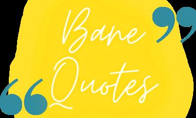 Bane Quotes
